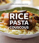 Cover of Rice Pasta Couscous
