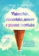 Cover of Pistacchio, cioccolato, amore e panna montata