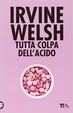 Cover of Tutta colpa dell'acido
