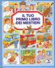 Cover of Il tuo primo libro dei mestieri