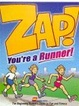 Cover of Zap! You're a Runner