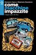 Cover of Come macchine impazzite