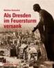 Cover of Als Dresden im Feuersturm versank