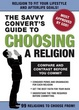 Cover of The Savvy Convert's Guide to Choosing a Religion