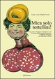 Cover of Mica solo tortellini!