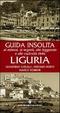 Cover of Guida isolita ai misteri ai segreti, alle leggende e alle curiosità della Liguria