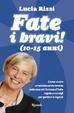 Cover of Fate i bravi (10-15 anni)