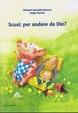Cover of Scusi, per andare da Dio?