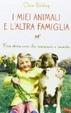 Cover of I miei animali e l'altra famiglia
