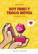Cover of Soy friki y tengo novia