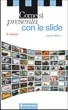 Cover of Come si presenta con le slide