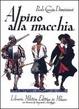 Cover of Alpino alla macchia. Cronache di latitanza 1943-45