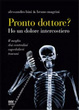 Cover of Pronto, dottore? Ho un dolore intercostiero