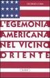 Cover of L'egemonia americana nel Vicino Oriente