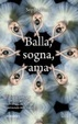 Cover of Balla, sogna, ama