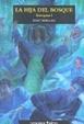 Cover of Hija del Bosque, La - Trilogia Sieteaguas