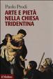 Cover of Arte e pietà nella Chiesa tridentina