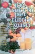 Cover of Cento succhi per tutti i gusti