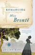 Cover of Romancing Miss Bronte
