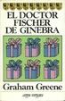 Cover of El doctor Fischer de Ginebra o la reunión de la bomba