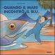 Cover of Quando il mare incontrò il blu