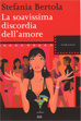 Cover of La soavissima discordia dell'amore