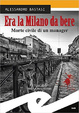 Cover of Era la Milano da bere