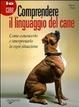 Cover of Comprendere il linguaggio del cane. Come conoscerlo e interpretarlo in ogni situazione