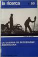 Cover of La guerra di secessione Americana