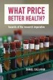 Cover of What Price Better Health?