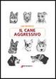 Cover of Il cane aggressivo