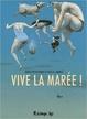 Cover of Vive la marée !