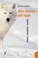 Cover of Alla ricerca del lupo