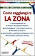 Cover of Come raggiungere la zona