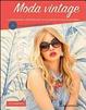 Cover of Moda vintage. 15 cartamodelli per ricreare lo stile retrò in chiave moderna