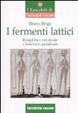 Cover of I fermenti lattici. Riequilibrio intestinale e benessere quotidiano