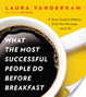 Cover of What the Most Successful People Do Before Breakfast