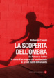 Cover of La scoperta dell'ombra
