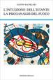 Cover of L'intuizione dell'istante-La psicoanalisi del fuoco