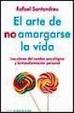 Cover of El arte de no amargarse la vida