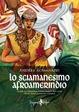 Cover of Lo sciamanesimo afroamerindio
