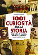 Cover of 1001 curiosità sulla storia che non ti hanno mai raccontato