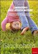 Cover of Laboratorio delle attività motorie. Consapevolezza corporea, orientamento spazio-temporale e educazione alla salute per la scuola dell'infanzia e primaria. Con CD-RO