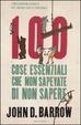 Cover of 100 cose essenziali che non sapevate di non sapere