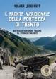 Cover of Il Fronte meridionale della Fortezza di Trento