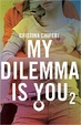 Cover of My dilemma is you 2