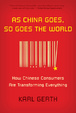 Cover of As China Goes, So Goes the World