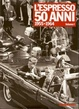 Cover of L'Espresso 50 anni - Vol. I