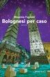 Cover of Bolognesi per caso