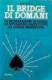 Cover of Il bridge di domani. Le dichiarazioni in difesa, le situazioni competitive, la difesa preventiva